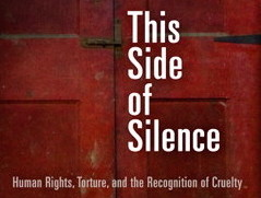 Tobias Kelly's This Side of Silence: Human Rights, Torture, and the Recognition of Cruelty