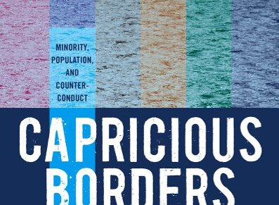 Capricious Borders: Minority, Population, and Counter-Conduct Between Greece and Turkey
