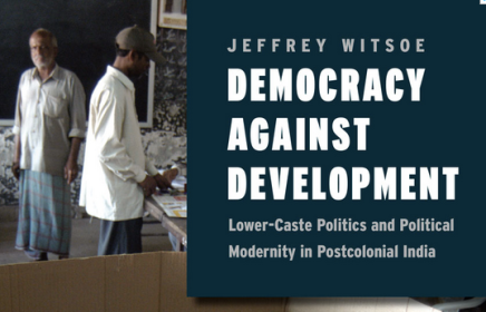 Democracy against Development: Lower-Caste Politics and Political Modernity in Postcolonial India