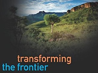 Transforming the Frontier: Peace Parks and the Politics of Neoliberal Conservation in Southern Africa