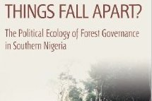 Things Fall Apart? The Political Ecology of Forest Governance in Southern Nigeria