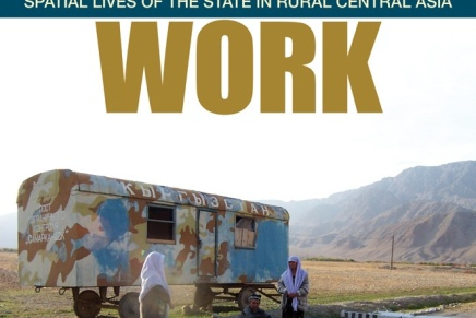 Border Work: Spatial Lives of the State in Rural CentralAsia