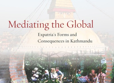 Mediating the Global: Expatria's Forms and Consequences inKathmandu