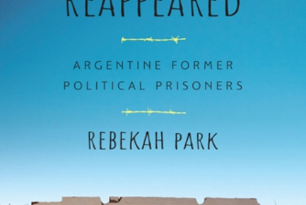 The Reappeared: Argentine Former Political Prisoners