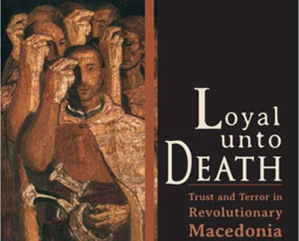 Loyalty Unto Death: Trust and Terror in Revolutionary Macedonia
