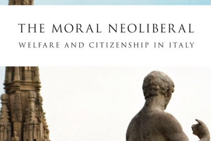 The Moral Neoliberal: Welfare and Citizenship in Italy