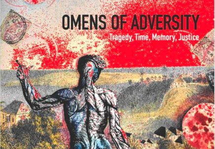 Omens of Adversity: Tragedy, Time, Memory,Justice