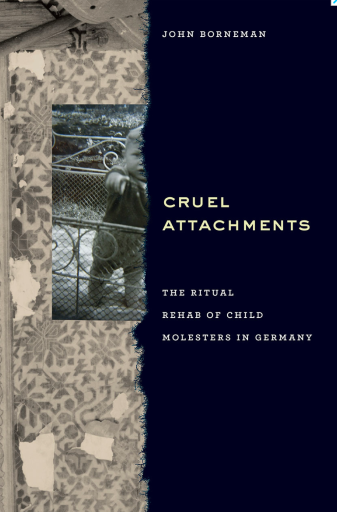 John Borneman's recent book, Cruel Attachments: The Ritual Rehab of Child Molesters in Germany (University of Chicago Press, 2015) focuses on therapy and imprisonment in the rehabilitation of sex offenders.