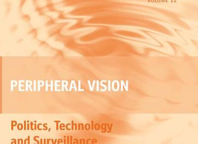 Peripheral Vision: Politics, Technology, and Surveillance