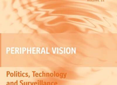 Peripheral Vision: Politics, Technology, andSurveillance