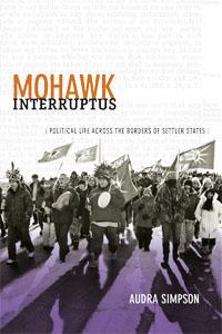 Mohawk Interruptus: Political Life Across the Borders of SettlerStates