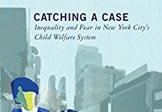 Book Review: Tina Lee's Catching a Case: Inequality and Fear in New York City's Child Welfare System