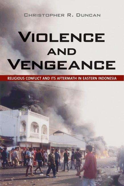 Book Review: Violence and Vengeance: Religious Conflict and its Aftermath in Eastern Indonesia