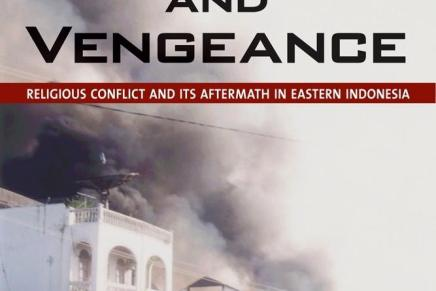 Book Review: Violence and Vengeance: Religious Conflict and its Aftermath in EasternIndonesia