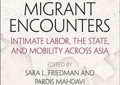 Migrant Encounters: Intimate Labor, The State, and Mobility Across Asia