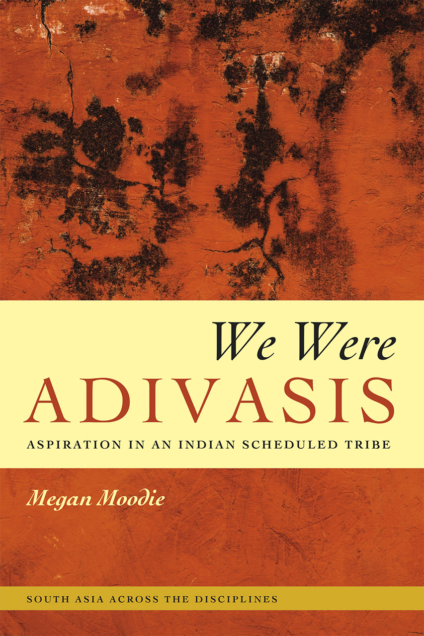 We Were Adivasis:Aspiration in an Indian Scheduled Tribe