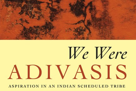 We Were Adivasis: Aspiration in an Indian Scheduled Tribe