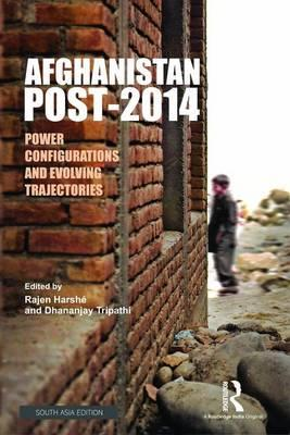Book Review: Afghanistan Post-2014: Power Configurations and EvolvingTrajectories