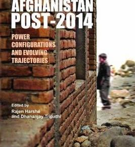 Book Review: Afghanistan Post-2014: Power Configurations and Evolving Trajectories