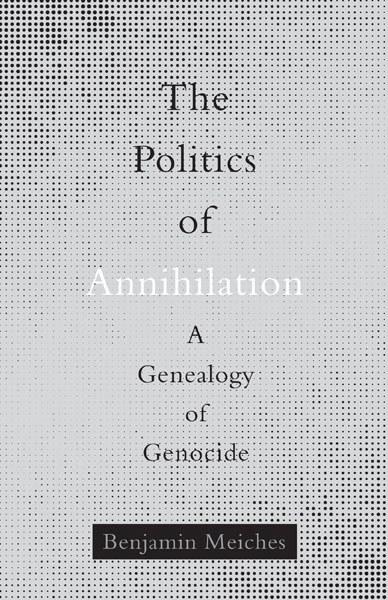 A Genealogy ofGenocide