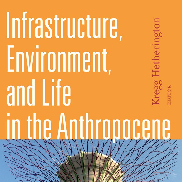 At the Interface: Infrastructure and the Anthropocene